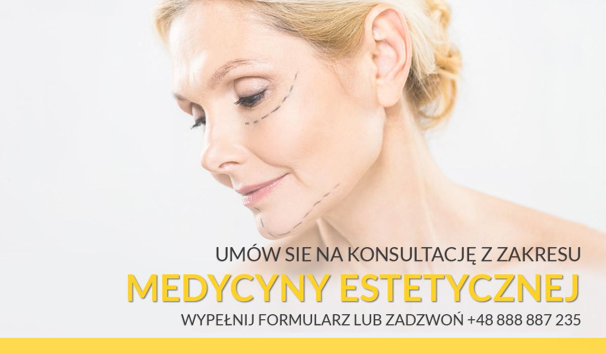 Medycyna estetyczna - umów się na konsyltację