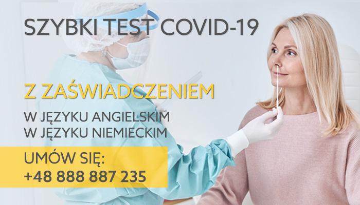 Szybki test na COVID-19. Z zaświadczeniem w języku angielskim lub niemieckim.  Umów się: +48 888 887 235